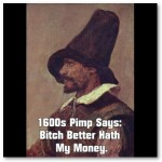 1600s Pimp 2 Poster from Zazzle.com