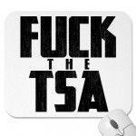 F*CK THE TSA MOUSE PAD from Zazzle.com