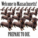 Welcome to Massachusetts, PREPARE TO DIE!