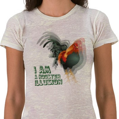 I Am A Rooster Illusion Tshirts