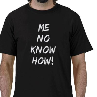 Me No Know How black T-shirt