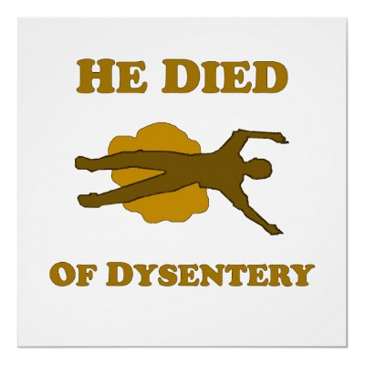 He Died Of Dysentery Poster