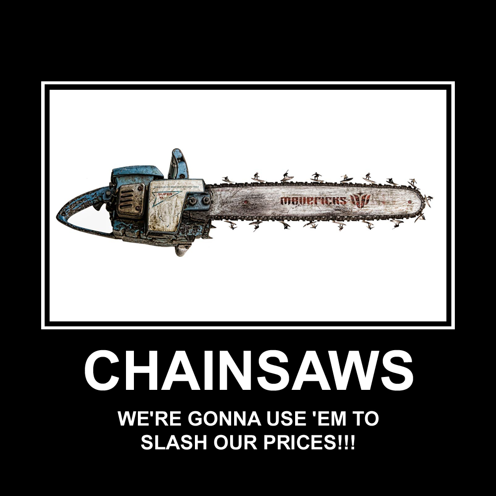 Chainsaws!