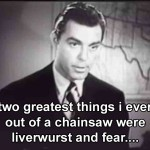 Liverwurst and Fear