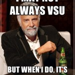 VSUs - Most Interesting Man