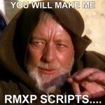 You will make me RMXP Scripts….