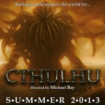 Cthulhu, directed by Michael Bay