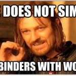 I LOVE YOU BINDERS!